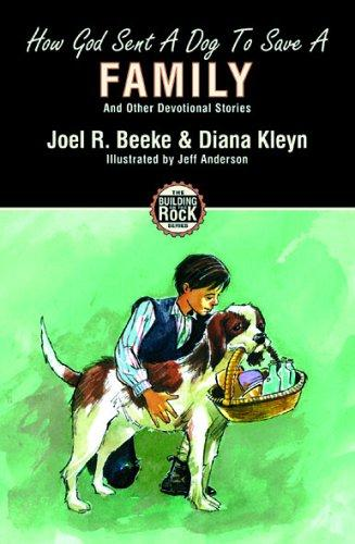 How God Sent a Dog to Save a Family (Building on the Rock) by Beeke, Joel & Kleyn, Diana