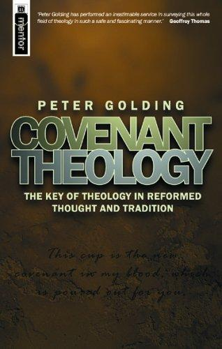 Covenant Theology by Golding, Peter