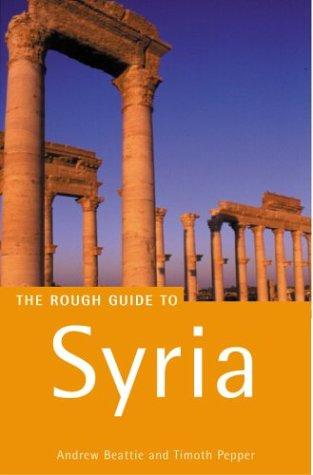 The Rough Guide to Syria by Andrew Beattie