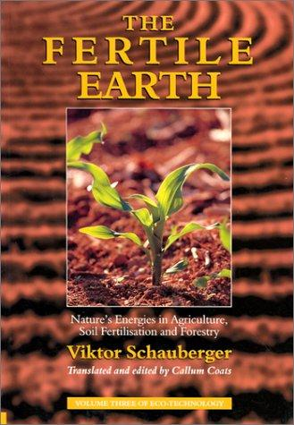 The Fertile Earth by Viktor Schauberger