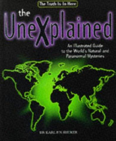 The World Atlas of the Unexplained by Karl P.N. Shuker PhD