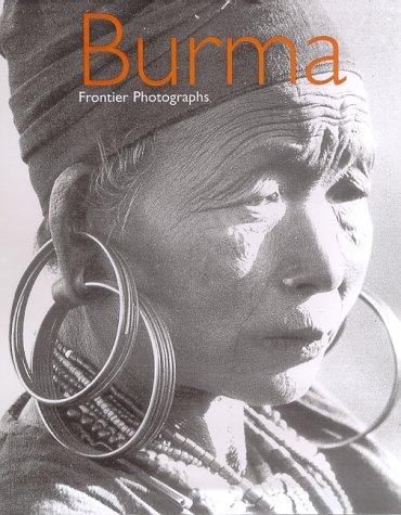 Burma: Frontier Photographs 1918-1935 by Elizabeth Dell