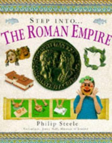 Step Into...the Roman Empire (Step Into) by Philip Steele