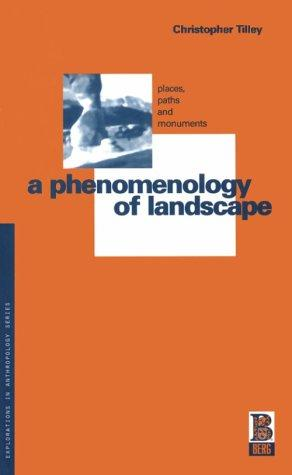 A phenomenology of landscape by Christopher Y. Tilley