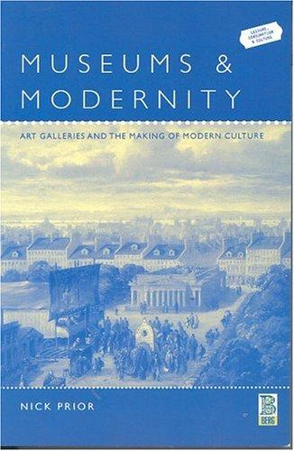 Museums and Modernity by Nick Prior