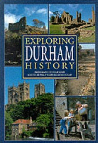 Exploring Durham History (Illustrated History) by Denis Dunlop