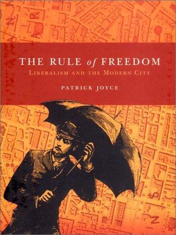 The Rule of Freedom by Patrick Joyce