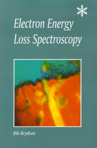 Electron Energy Loss Spectroscopy by R. Brydson