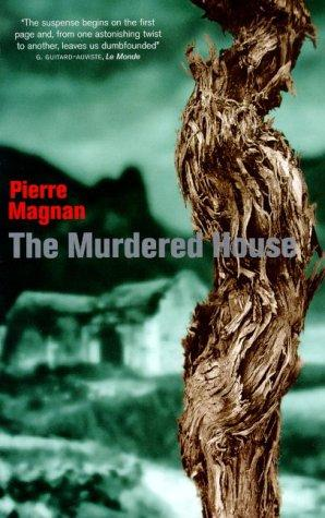 The Murdered House by Pierre Magnan; Patricia A. Clancy