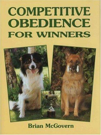 Competitive Obedience for Winners (Book of the Breed S) by Brian McGovern
