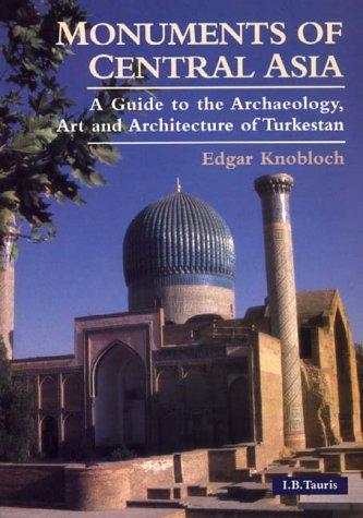 Monuments of Central Asia by Edgar Knobloch