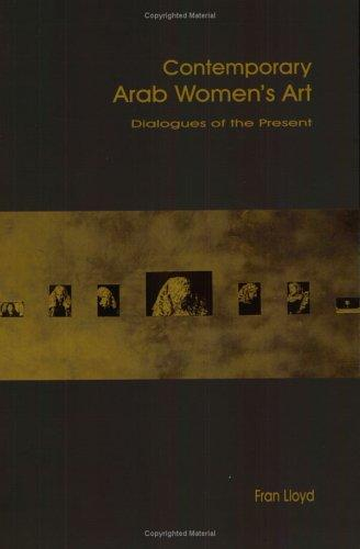 Contemporary Arab Women's Art by Fran Lloyd