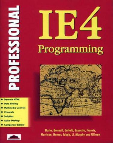 Professional IE4 programming by Mike Barta ... [et al.].