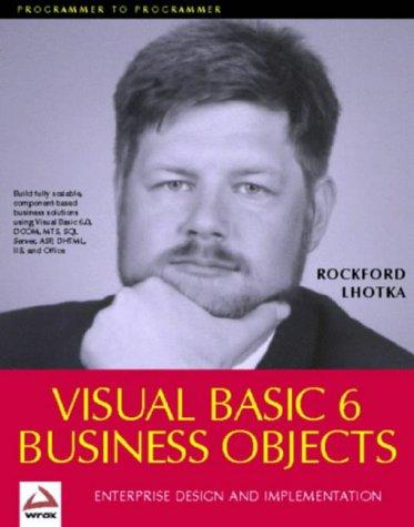 Visual Basic 6.0 Business Objects by Rockford Lhotka