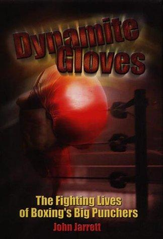 Dynamite Gloves by John Jarrett