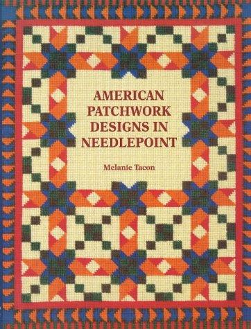 American Patchwork Designs In Needlepoint by Melanie Tacon