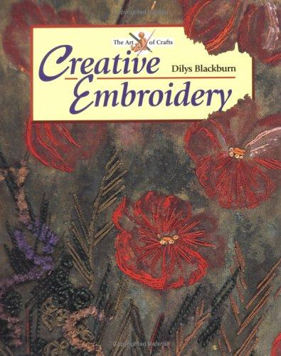 Creative Embroidery (Art of Crafts) by Dilys Blackburn