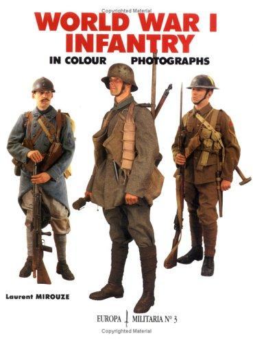 World War I Infantry In Color Photographs (Europa Militaria, 3) by L Mirouze