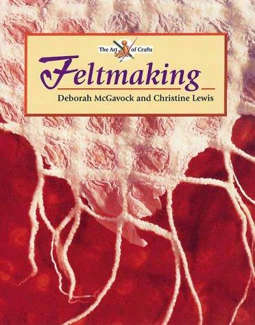 Image 0 of Feltmaking (The Art of Crafts)