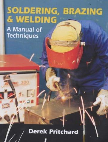 Soldering, Brazing and Welding by Derek Pritchard
