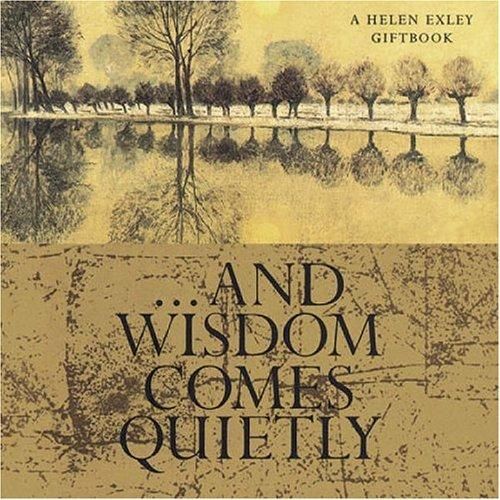 ...And Wisdom Comes Quietly (Midi-Square Special Occasions) by Helen Exley