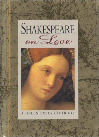Shakespeare on Love (Reflective Mini Book) by Helen Exley