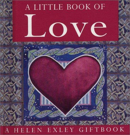 A Little Book of Love (Helen Exley Giftbook) by Helen Exley