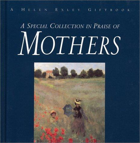 A Special Collection in Praise of Mothers (Special Occasions Book) by Helen Exley