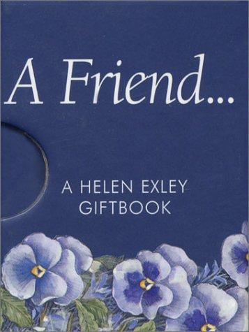 A Friend by Helen Exley