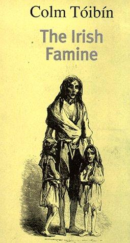 The Irish Famine by Colm Toibin