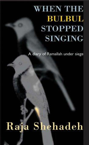 When the Bulbul Stopped Singing by Raja Shehadeh