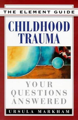 Childhood trauma by Ursula Markham