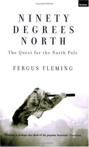Ninety Degrees North by Fergus Fleming
