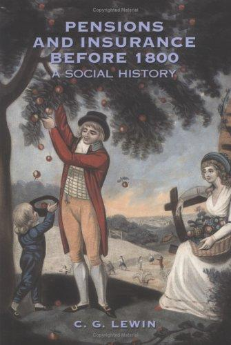 Pensions and Insurance Before 1800 by Christopher Lewin