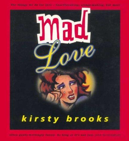 Mad Love by Kirsty Brooks