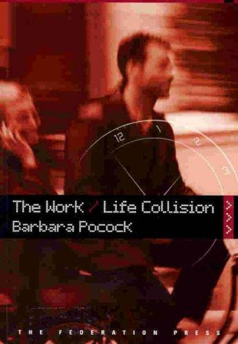 The Work/Life Collision by Barbara Pocock