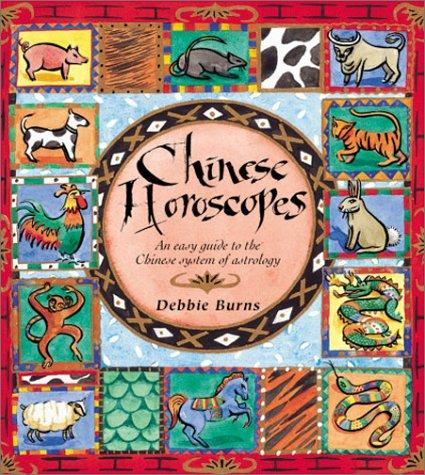 Chinese Horoscopes by Debbie Burns
