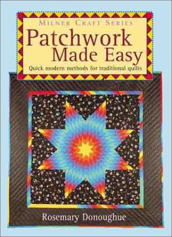Patchwork Made Easy by Rosemary Donoughue