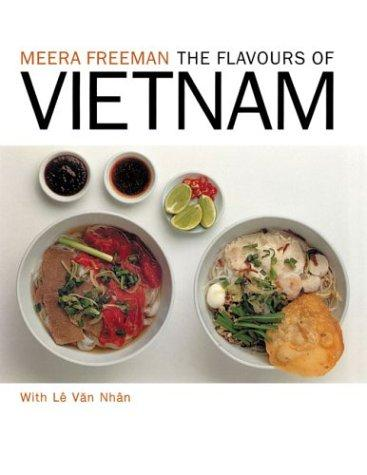 The Flavours of Vietnam by Meera Freeman