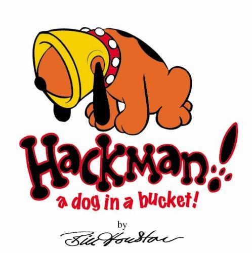 Hackman, a Dog in a Bucket! by Bill Houston