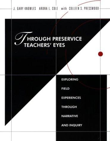 Through preservice teachers' eyes by J. Gary Knowles