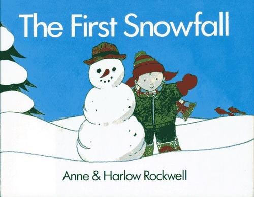 The first snowfall by Anne F. Rockwell