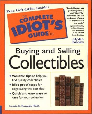 The complete idiot's guide to buying and selling collectibles by Laurie Rozakis