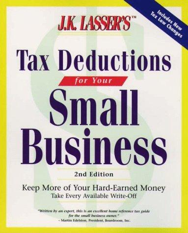 J.K. Lasser's Tax Deductions for Small Businesses (2nd ed) by Barbara Weltman