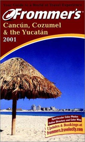 Frommer's Cancun, Cozumel & the Yucatan 2001 by Lynne Bairstow, David Baird