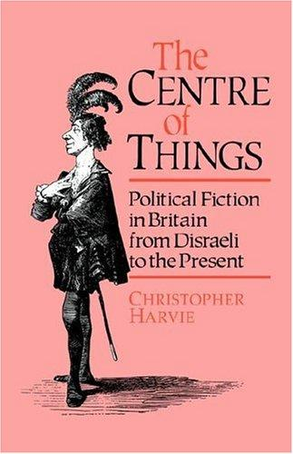 The centre of things by Christopher Harvie