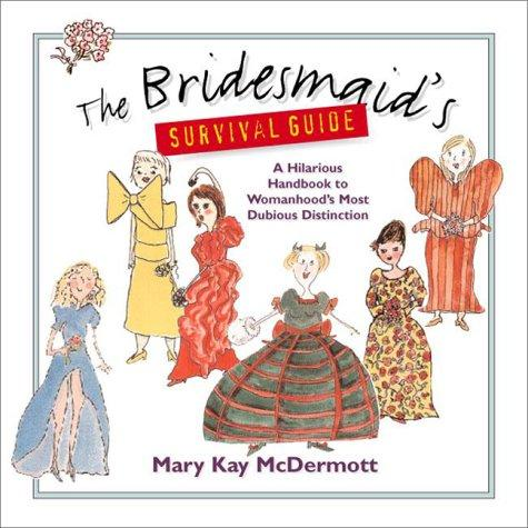 The bridesmaid's survival guide by Mary Kay McDermott