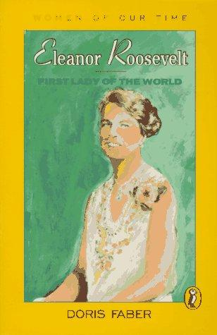 Eleanor Roosevelt, first lady of the world by Doris Faber