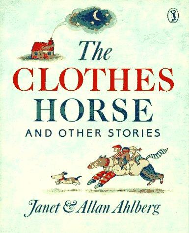 The Clothes Horse and Other Stories (Puffin Books) by Allan Ahlberg, Janet Ahlberg