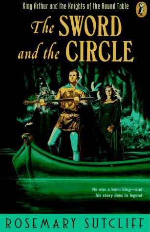 The Sword and the Circle by Rosemary Sutcliff